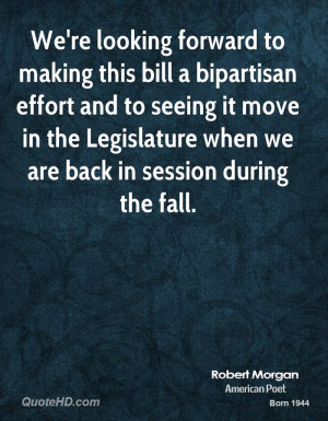 We're looking forward to making this bill a bipartisan effort and to ...