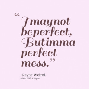 9240-i-may-not-be-perfect-but-imma-perfect-mess_380x280_width.png
