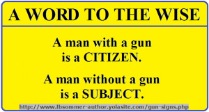 Sign supporting second amendment. A word to the wise: A man with a gun ...