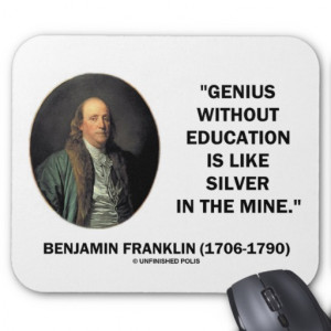 Benjamin Franklin Genius Without Education Quote Mouse Pad