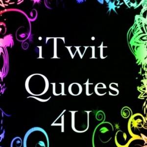 Twit Quotes 4 U