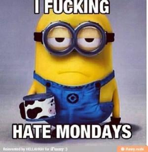 Hate Mondays Minion
