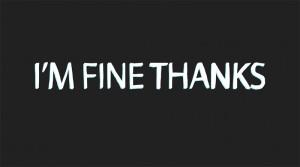 Fine Thanks.