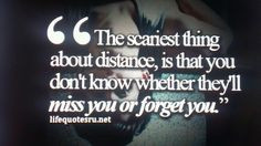 ... ... And to be honest I'm still scared we will drift apart... :( More