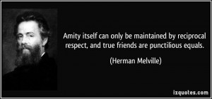Amity itself can only be maintained by reciprocal respect, and true ...
