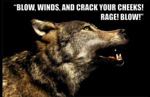 King Lear, III.iiBlow, winds, and crack your cheeks! rage! blow!You ...