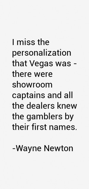 miss the personalization that Vegas was - there were showroom ...