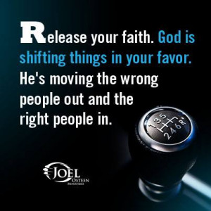 Release Your Faith For God Is Shifting Things In Your Favor