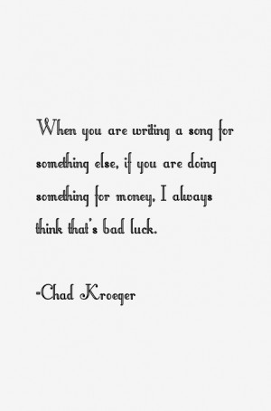 Chad Kroeger Quotes & Sayings