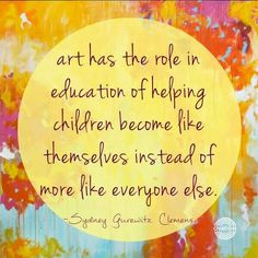 Art Quotes, Schools, Teaching, So True, Children, Kids, Art Education ...