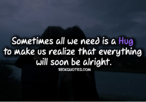 hug quotes everything will soon alright hug quotes everything will ...