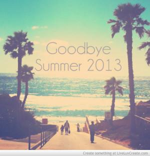 Goodbye Summer 2013
