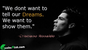 We Dont Want To Tell by cristiano-ronaldo Picture Quotes