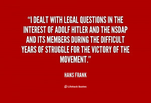 File Name : quote-Hans-Frank-i-dealt-with-legal-questions-in-the-86741 ...