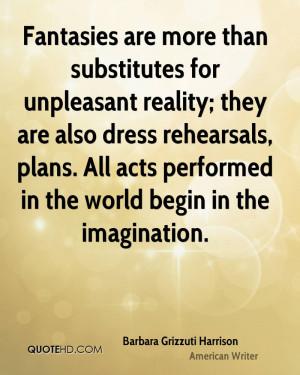 Barbara Grizzuti Harrison Imagination Quotes
