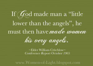 """... women his very angels."""" [Elder William Critchlow, Conference Report"""