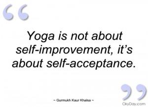yoga is not about self-improvement gurmukh kaur khalsa