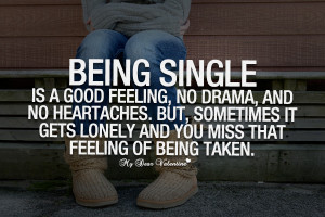 ... single quotes being single is a good feeling Single Quotes For Guys