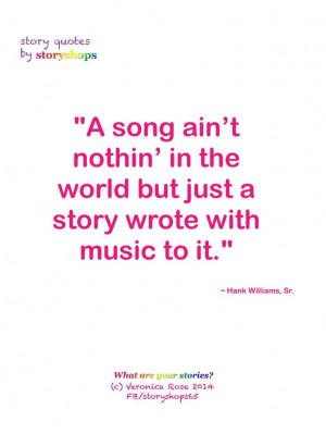 ... world but just a story wrote with music to it.