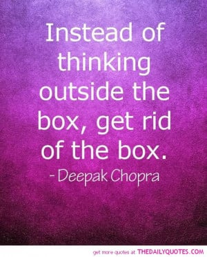 thinking-outside-the-box-deepak-chopra-quotes-sayings-pictures.jpg