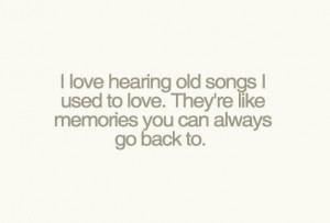 life, love, memories, old songs, quotes, songs