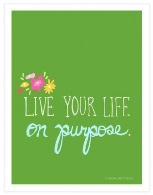 live your life on purpose inspirational image quote picture