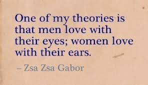 Men love with their eyes; women love with their ears #quote