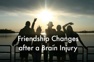 mtbi 101 friendships after a brain injury in brain injury recovery by ...