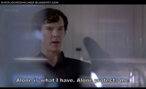 sherlock+sherlocked+holmes+meme+quotes+alone+is+what+i+am+alone+is ...