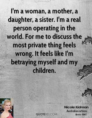 woman, a mother, a daughter, a sister. I'm a real person ...