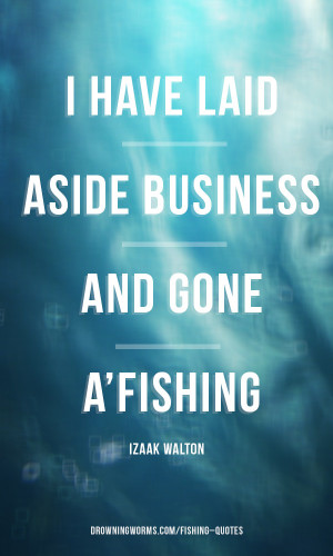 Laid – Fishing Quote