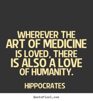 hippocrates more love quotes life quotes friendship quotes success