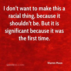 Warren Moon - I don't want to make this a racial thing, because it ...