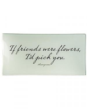 If Friends Were Flowers'