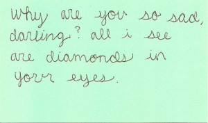 love sad eyes quotes words friends blue diamonds feelings handwriting ...