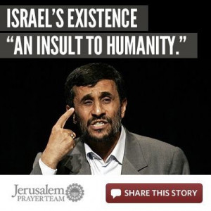 """... Mahmoud Ahmadinejad said that Israel's existence is """"an insult to"""