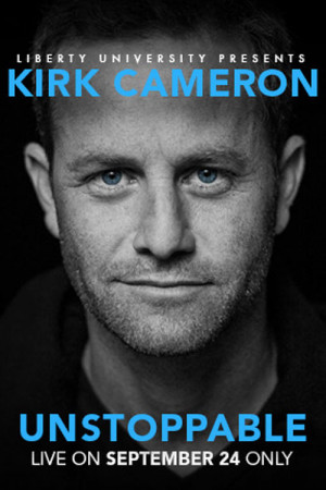 Home UNSTOPPABLE A Live Event with Kirk Cameron