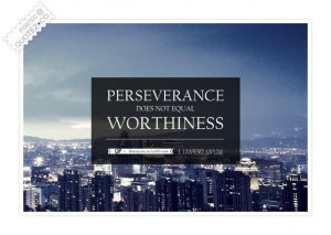 Perseverance does not equal worthiness quote