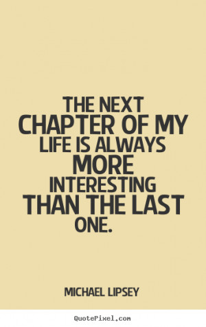Next Chapter In Life Quotes. QuotesGram