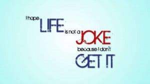Life-is-not-a-Joke_www.FullHDWpp.com_www.FullHDWpp.com_.jpg