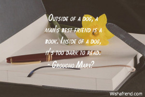books-Outside of a dog, a man's best friend is a book. Inside of a dog ...
