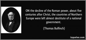 ON the decline of the Roman power, about five centuries after Christ ...
