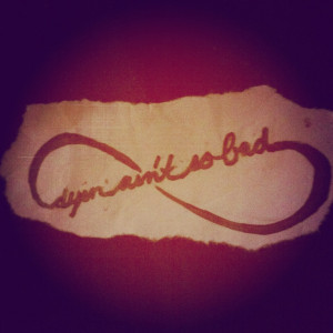 My tattoo design that has a quote from Bonnie and Clyde in it