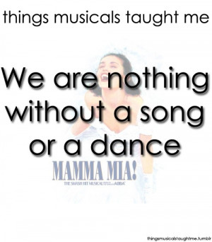 Thank you for the music:) Things Musicals Taught Me by lillian