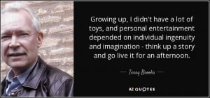 Growing Up I Didn Terry Brooks quote: Growing up , I didn