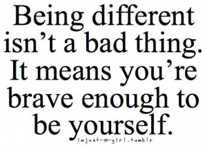 Being Different Quotes Being Unique Quotes.