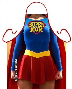 Funny Super Mom Quotes I want this funny apron - super mom. via ...