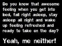 ... ! Insomnia Humor Insomnia humor. Not so funny. Insomnia/Sleep humor