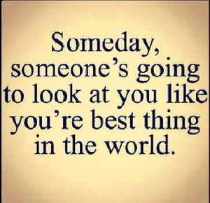 Someday #love #quotes #lovequotes