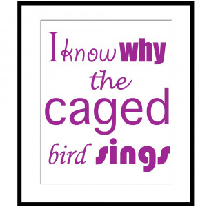 Hosting Caged Bird Quotes...